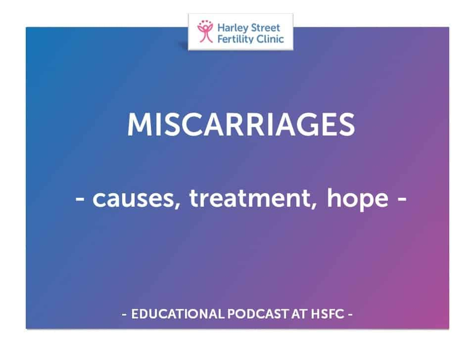 Miscarriages – causes, treatment, hope